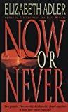 Now or Never by Elizabeth Adler front cover