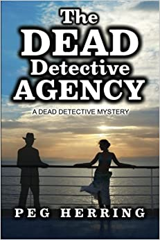 The Dead Detective Agency: Volume 1 (A Dead Detective Mystery)