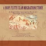 img - for A Hopi Flute Clan Migration Story: A Hopi Elder Interprets Rock Art Through Clan Tradition book / textbook / text book