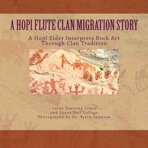 A Hopi Flute Clan Migration Story: A Hopi Elder Interprets Rock Art Through Clan Tradition