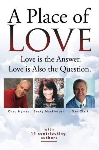 Read Online A Place Of Love: Love is the Answer. Love is Also the Question. ebook