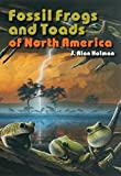 Fossil Frogs and Toads of North America 9780253342805
