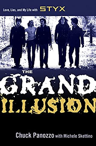 The Grand Illusion: Love, Lies, and My Life with Styx (The Illusion Of Love)