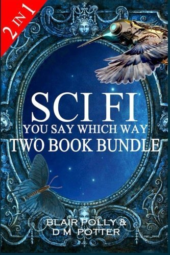 (Sci Fi Two Book Bundle: Secrets of Glass Mountain and Volcano of Fire (You Say Which Way) by Blair Polly (2015-12-06))