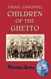 Children of the Ghetto by Israel Zangwill (2011-04-18)