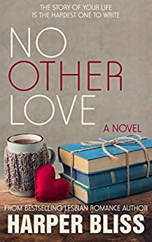 Recent Release Review: No Other Love by Harper Bliss