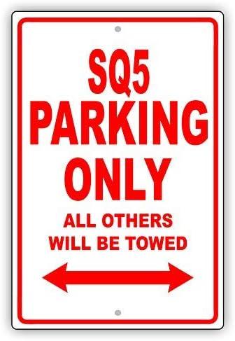 17,8 x 25,4 cm VinMea Aluschild f/ür die Garage von Audi SQ5 Parking Only All Other Will Be Towed Ridiculous
