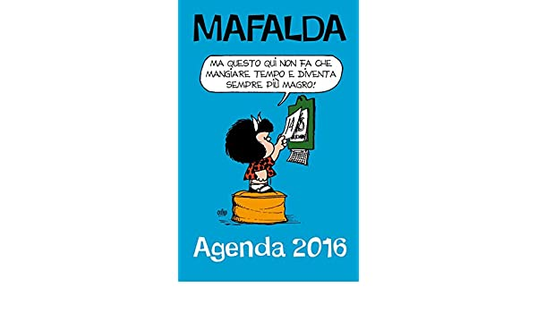 Che stress! Mafalda. Agenda 2016: 9788868215361: Amazon.com ...
