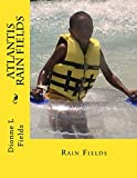 Download Atlantis Rain Fields in PDF ePUB Free Online