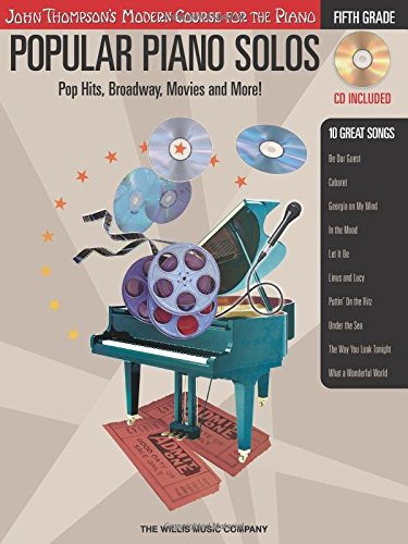 Popular Piano Solos - Grade 5: Pop Hits, Broadway, Movies and More! John Thompson's Modern Course for the Piano Series