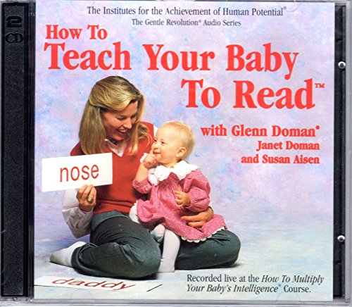 How to Teach Your Baby to Read (The Gentle Revolution Audio Series) by The Gentle Revolution Press