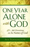 One Year Alone with God, Ava Pennington, 0800719514