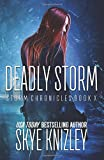 Deadly Storm (The Storm Chronicles) (Volume 10)