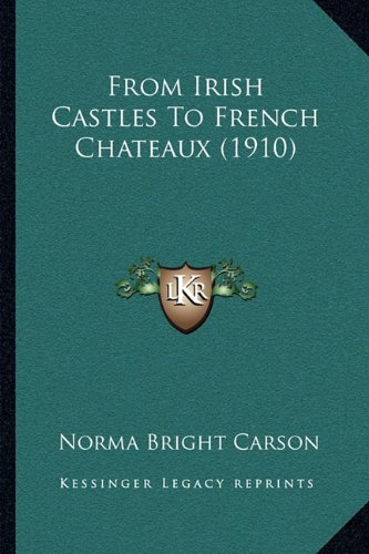 From Irish Castles To French Chateaux (1910) pdf epub