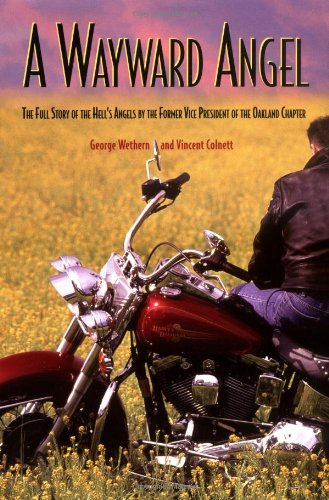 Download A Wayward Angel: The Full-Story of the Hell's Angels by the Former Vice-President of the Oakland Chapter ebook