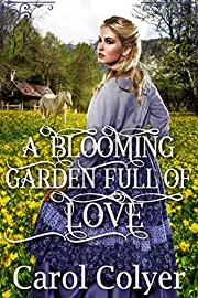 A Blooming Garden Full of Love: A Historical Western Romance Book
