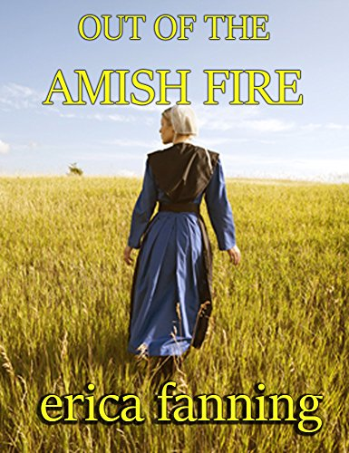 Out of the Amish Fire: A collection of Amish Romance
