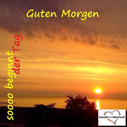 Guten Morgen Soooo Beginnt Der Tag Musik Auf Deutsch By