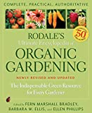 Rodale's Ultimate Encyclopedia of Organic Gardening: The Indispensible Green Resource for Every Gardener