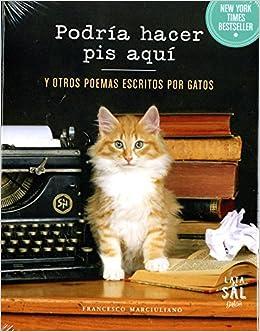 Podría Hacer Pis Aquí (COLECCIÓN GATOS): Amazon.es: Francesco Marciuliano, Mariola Cortés Cros: Libros
