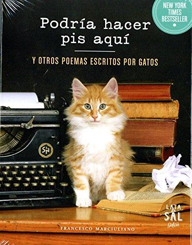 Podría hacer pis aquí y otros poemas escritos por gatos (COLECCIÓN GATOS)