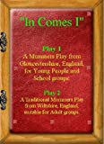 In Comes I: A collection of English Mummers' Plays