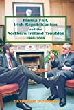 Fianna Fáil, Irish Republicanism and the Northern Ireland Troubles, 1968-2005, O'Donnell, Catherine, 0716528592