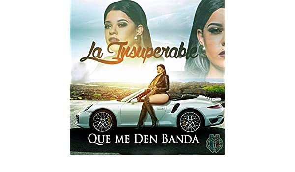 Que Me Den Banda [Explicit] by La Insuperable on Amazon Music - Amazon.com