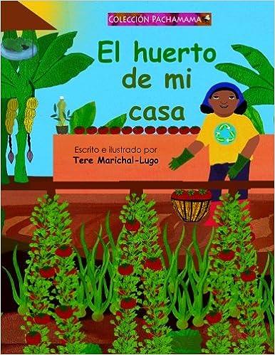 El huerto de mi casa: Amazon.es: Marichal-Lugo, Tere: Libros