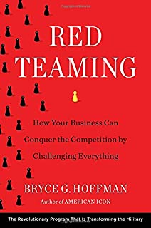 Red Team: How to Succeed By Thinking Like the Enemy: Micah Zenko ...