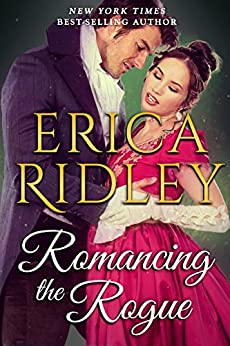 Romancing the Rogue (Passion & Promises Book 3) by [Ridley, Erica]