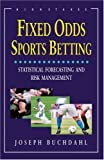 img - for Fixed Odds Sports Betting: Statistical Forecasting and Risk Management by Joseph Buchdahl (2003-12-01) book / textbook / text book