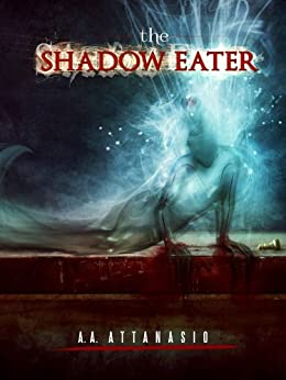 The Shadow Eater (The Dominions of Irth Book 2) by [Attanasio, A.]