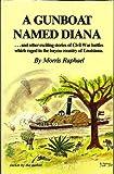 A Gunboat Named Diana, Morris Raphael, 0960886699