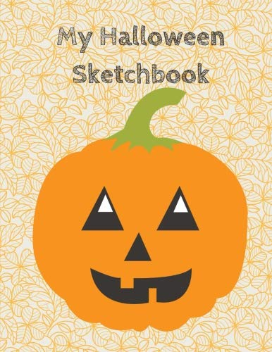 My Halloween Sketchbook: 8.5x11 inch 100 Page Large Paperback Sketch Book for Pencil Drawings, Charcoal Sketches and Art Portraits. This Notebook has ... cover with gorgeous Halloween Spooky Design