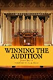 Winning the Audition: Turbocharge Your Orchestral Audition: Advice from Leaders in the Field