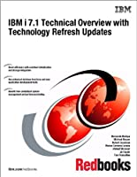 IBM i 7.1 Technical Overview with Technology Refresh Updates Front Cover