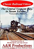 Central Vermont Railway in Steam Volume 1 [DVD] [1989]