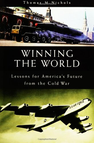 Winning the World: Lessons for America's Future from the Cold War