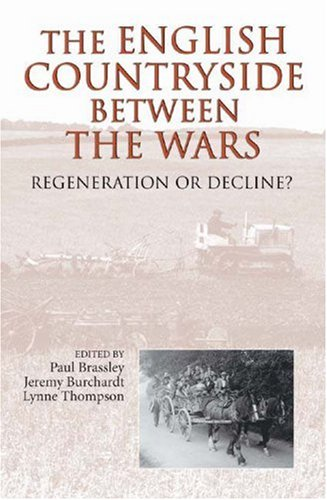 The English Countryside between the Wars: Regeneration or Decline?