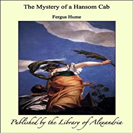 The Mystery Of A Hansom Cab Kindle Edition By Fergus border=