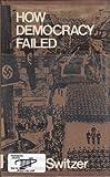 How Democracy Failed, Ellen Switzer, 0689304595
