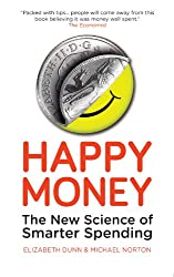 Happy Money: The New Science of Smarter Spending