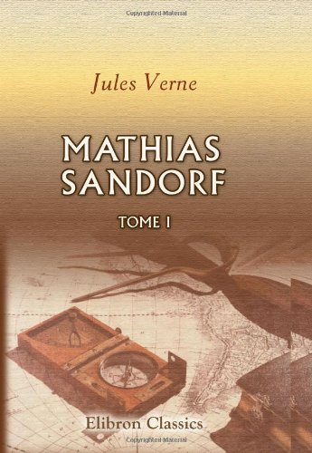 Read Online Mathias Sandorf: Tome 1 (French Edition) ebook