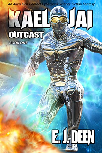 Outcast: An Alien First Contact Cyberpunk Science Fiction Fantasy (Kael Jai Book 1)