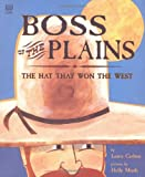 Boss of the Plains, Laurie M. Carlson and Dorling Kindersley Publishing Staff, 0789426579