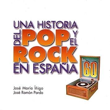 Una Historia del Pop y el Rock En España : Los Brincos, Los Bravos: Amazon.es: Música
