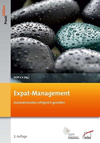 Expat-Management: Auslandseinsätze erfolgreich gestalten (DGFP PraxisEdition)