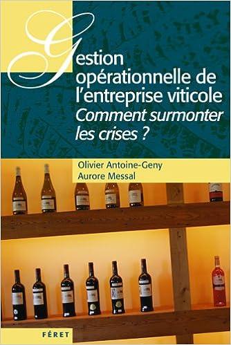 En ligne téléchargement Gestion opérationnelle de l'entreprise viticole : Comment surmonter les crises ? epub pdf