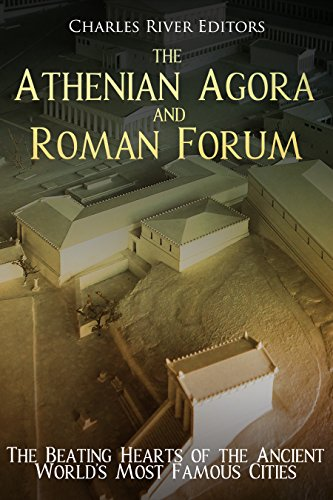 The Athenian Agora and Roman Forum: The Beating Hearts of the Ancient World's Most Famous Cities